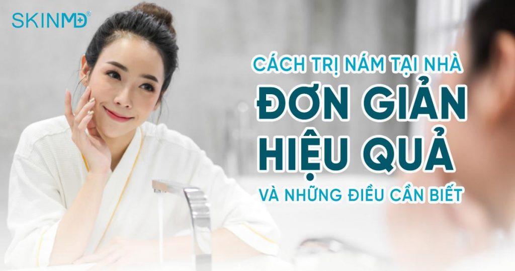 cach-tri-nam-hieu-qua-tai-nha