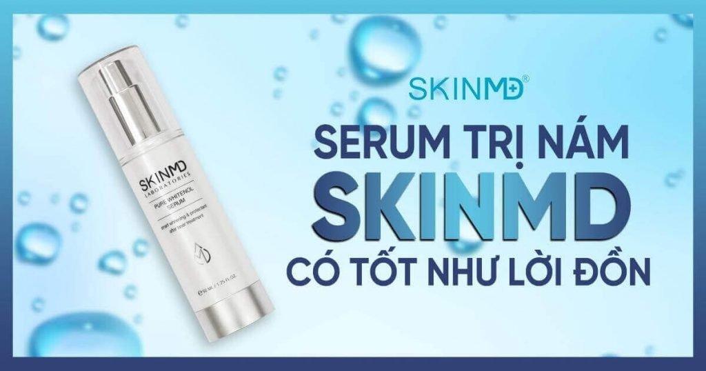 Serum trị nám SkinMD có tốt không
