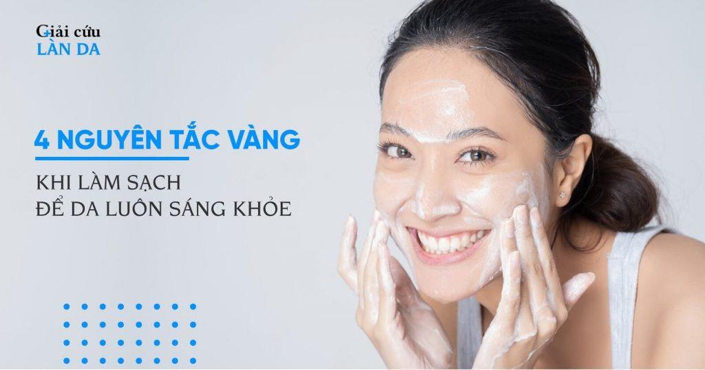 Nguyên tắc vàng khi làm sạch da