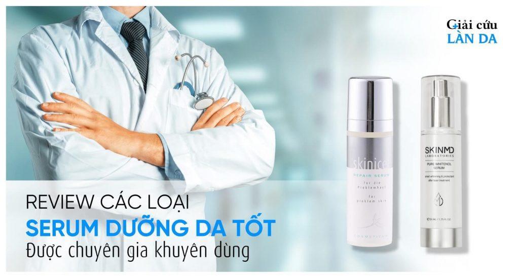 Review các loại serum dưỡng da tốt được chuyên gia khuyên dùng