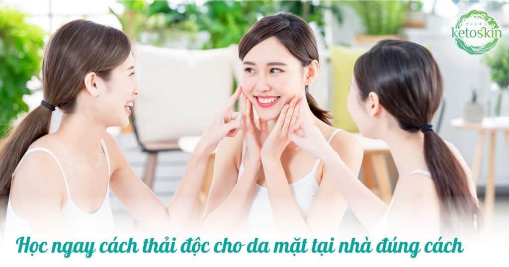 Học ngay cách thải độc cho da mặt tại nhà